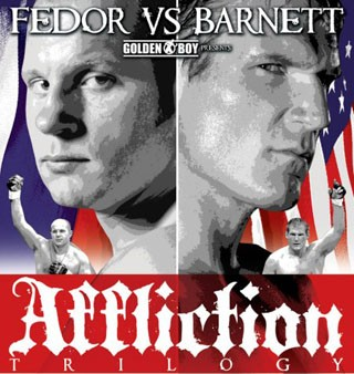 "Affliction M-1 Global's ""Trilogy"" featuring Emelianenko vs. Barnett"