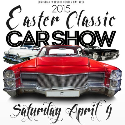 Christian Worship Center Bay Area 2015 Easter Classic Car Show