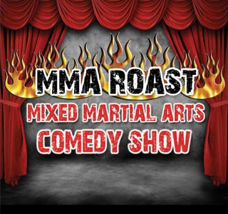 MMA ROAST - Mixed Martial Arts Comedy Show